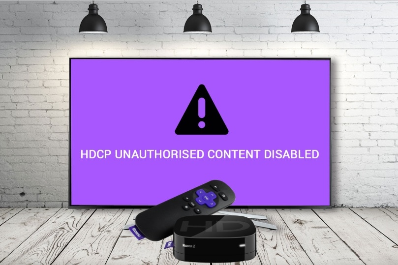 Roku HDCP Unauthorized. Content Disabled error