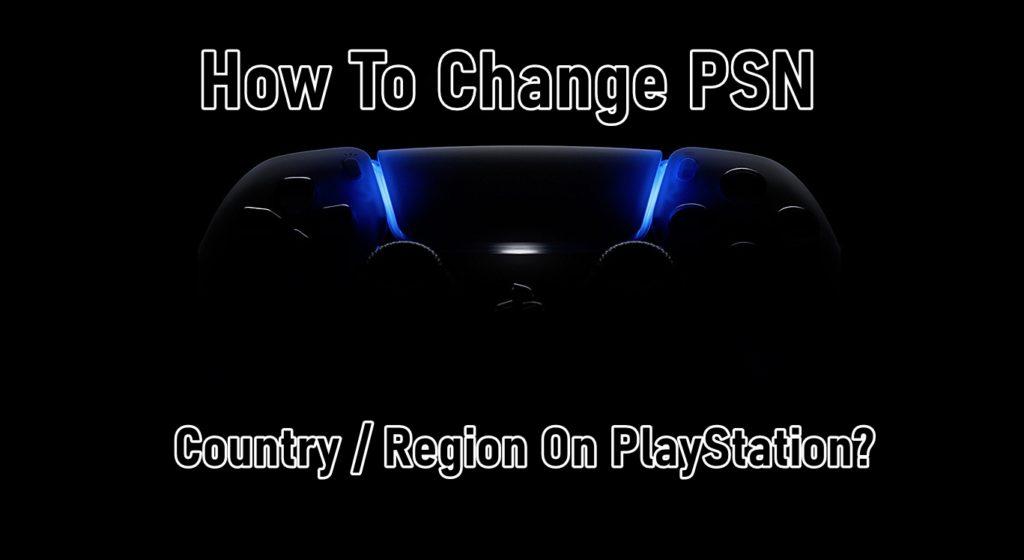 Wie man sich ändert PSN Region Ein PlayStation?