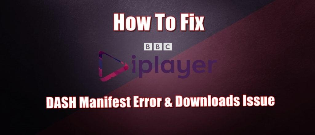 Hoe BBC iPlayer DASH Manifest Error & Downloads-probleem op te lossen
